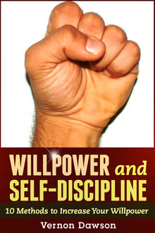 Willpower and Self-Discipline, Vernon Dawson