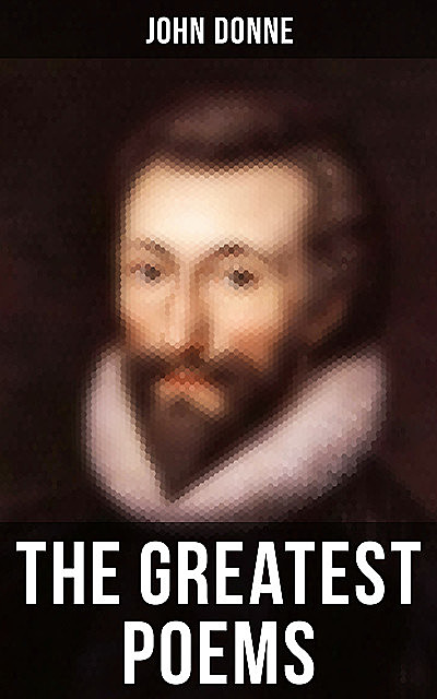 The Greatest Poems of John Donne, John Donne