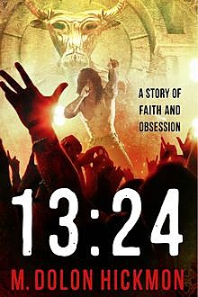 1324: A Story of Faith and Obsession, M.Dolon Hickmon