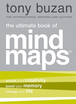 The Ultimate Book of Mind Maps, Tony Buzan