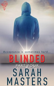 Blinded: Part Four, Sarah Masters