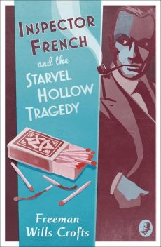 Inspector French and the Starvel Hollow Tragedy, Freeman Wills Crofts
