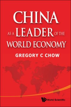 China as a Leader of the World Economy, Gregory C Chow