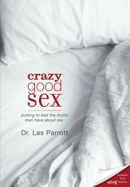 Crazy Good Sex, Les Parrott III