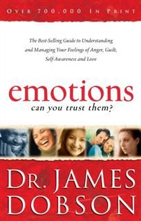 Emotions: Can You Trust Them, James Dobson