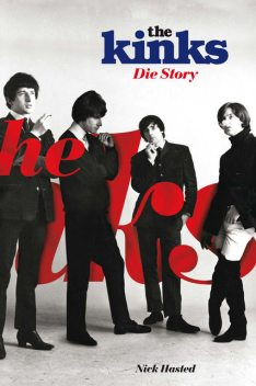 The Kinks – Die Story, Nick Hasted