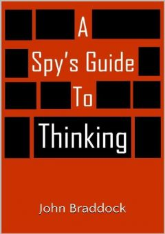 A Spy's Guide to Thinking, John Braddock