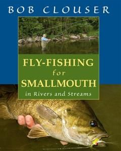 Fly-Fishing for Smallmouth, Bob Clouser