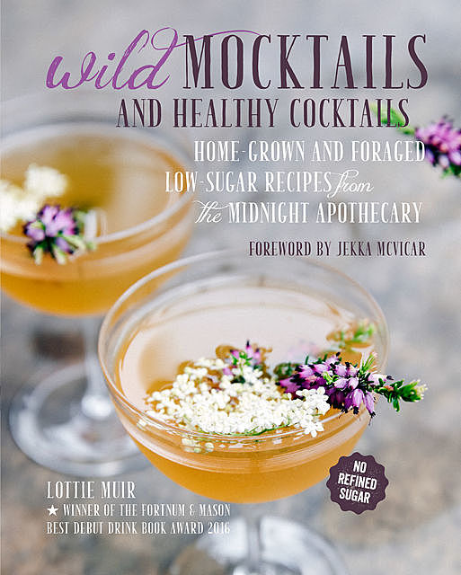 Wild Mocktails and Healthy Cocktails, Lottie Muir