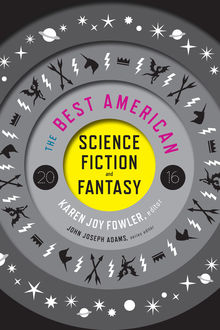The Best American Science Fiction and Fantasy 2016, Karen Joy Fowler