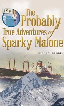 The Probably True Adventures of Sparky Malone, TBD, Michael Briggs