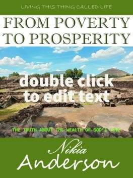 From Poverty to Prosperity, The Truth About the Wealth of God's Love, Nikia T Anderson