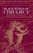 Black Wings of Cthulhu (Volume Two), John Shirley, Caitlin R.Kiernan