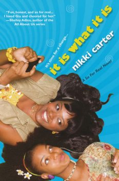 It Is What It Is: A So For Real Novel, Nikki Carter