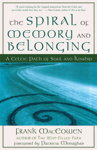The Spiral of Memory and Belonging, Frank MacEowen