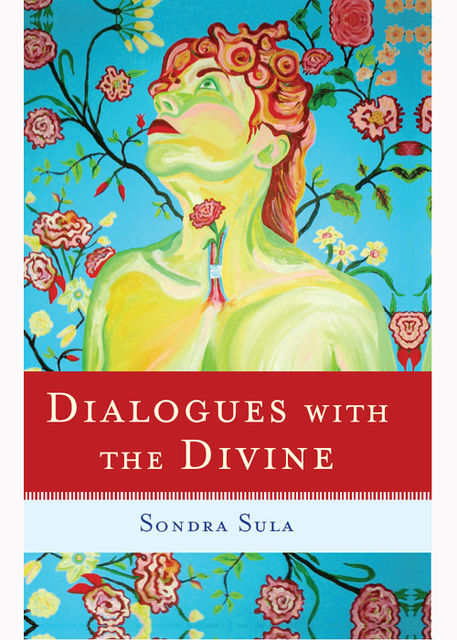 Dialogues with the Divine, Sondra Sula