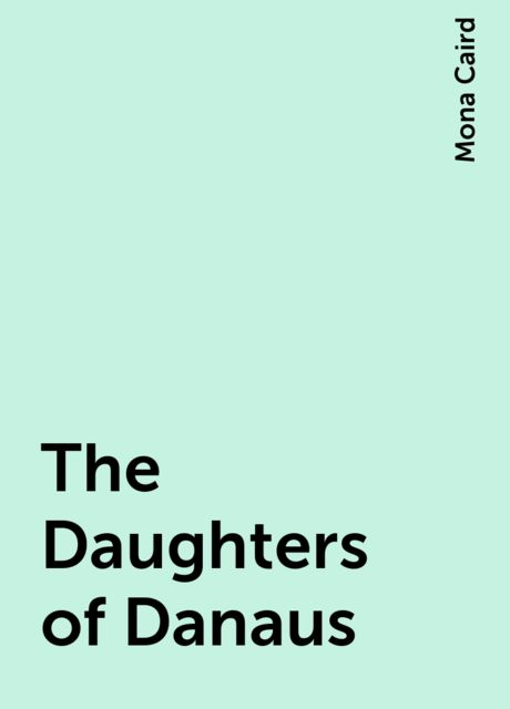 The Daughters of Danaus, Mona Caird