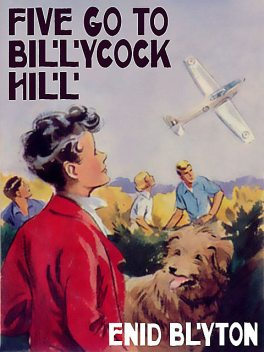 Five Go To Billycock Hill, Enid Blyton