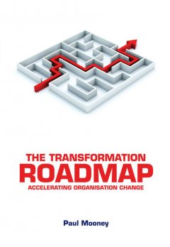 The Transformation Roadmap, Paul Mooney