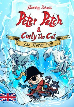 Peter Patch and Curly the Cat #2: The Frozen Troll, Flemming Schmidt