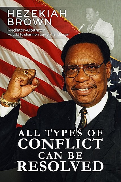 All Types of Conflict Can Be Resolved, Hezekiah Brown
