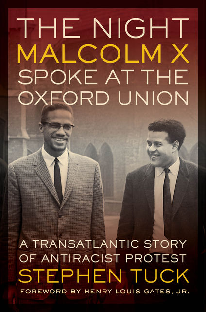 The Night Malcolm X Spoke at the Oxford Union, Stephen Tuck