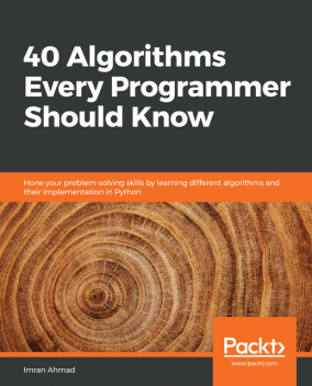 40 Algorithms Every Programmer Should Know, Imran Ahmad