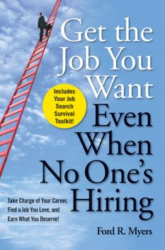 Get The Job You Want, Even When No One's Hiring, Myers FORD