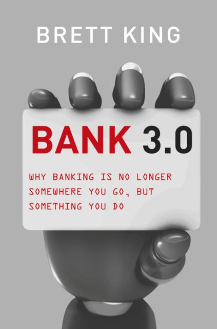 Bank 3.0, Brett King