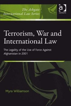 Terrorism, War and International Law, Myra Williamson