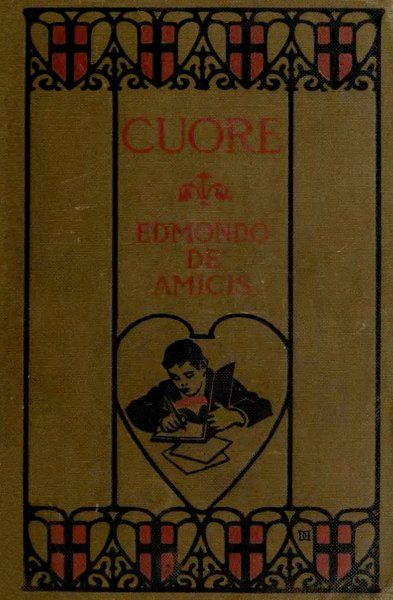 Cuore (Heart) / An Italian Schoolboy's Journal, Edmondo De Amicis