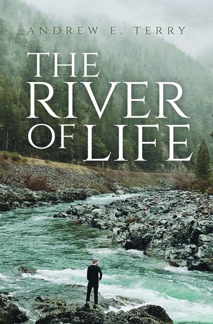 The River of Life, Andrew E Terry