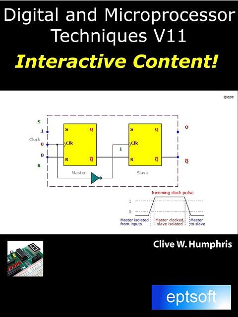 Learn Digital and Microprocessor Techniques on Your Smartphone, Clive W.Humphris