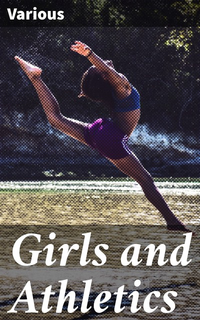 Girls and Athletics, Various