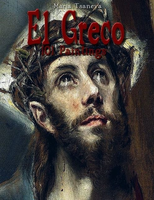 El El Greco: 101 Paintings, Maria Tsaneva