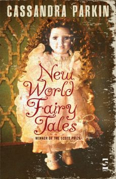 New World Fairy Tales, Cassandra Parkin