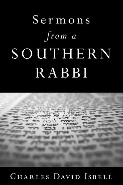 Sermons from a Southern Rabbi, Charles David Isbell