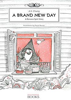 A Brand New Day: A Banana Split Story, A.S.Chung