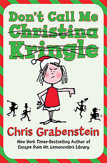 Don't Call Me Christina Kringle, Chris Grabenstein