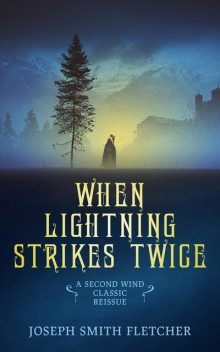 When Lightning Strikes Twice, Joseph Smith Fletcher