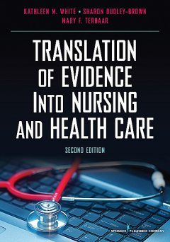 Translation of Evidence into Nursing and Health Care, Second Edition, Kathleen White, Mary F. Terhaar, Sharon Dudley-Brown