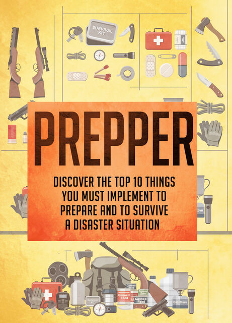 Prepper Discover The Top 10 Things You Must Implement To Prepare And To Survive A Disaster Situation, Old Natural Ways