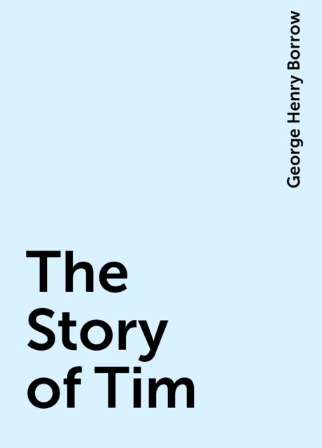 The Story of Tim, George Henry Borrow