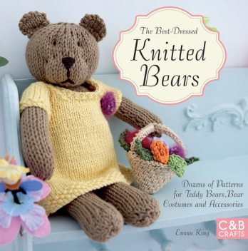 The Best-Dressed Knitted Bears, Emma King