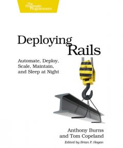 Deploying Rails (for Dwayne Drexler), Anthony Burns