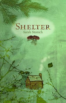 Shelter, Sarah Stonich