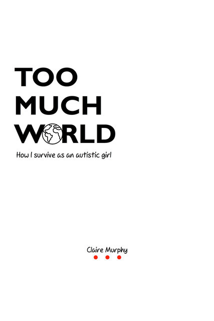 Too Much World, Claire Murphy