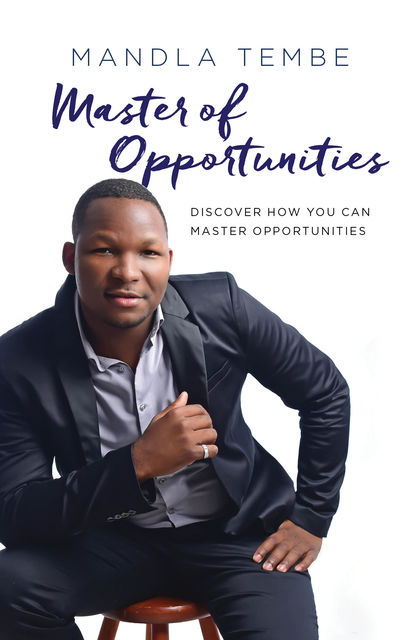 Master of Opportunities, Mandla Tembe