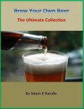 Brew Your Own Beer – The Ultimate Collection, Adam Randle