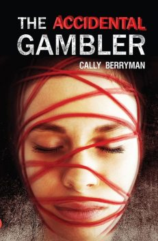 The Accidental Gambler, Cally Berryman